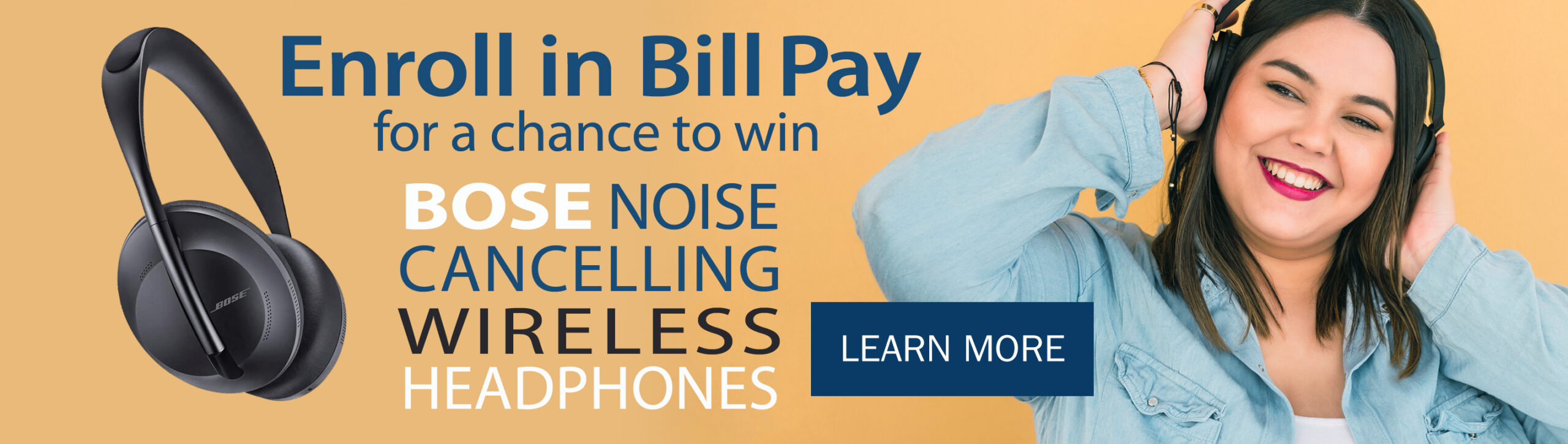 Enroll in Bill Pay for a chance to win... Bose Noise Cancelling Wireless Headphones