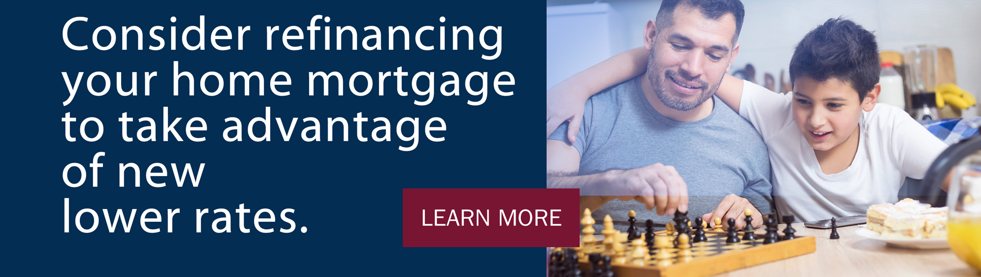 Considerrefinancing your home mortgage to take advantage of new lower rates. Learn More